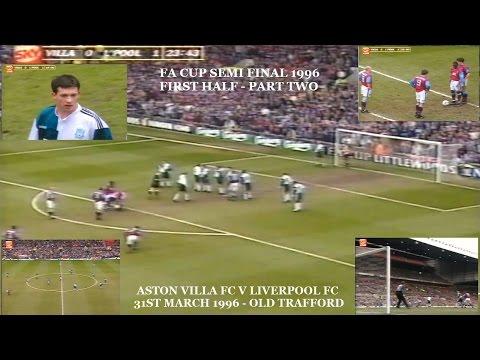 ASTON VILLA FC V LIVERPOOL FC - FA CUP SEMI FINAL-31ST MARCH 1996-LIVE MATCH FIRST HALF - PART TWO
