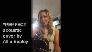 Perfect- Pink (cover by Allie Sealey)