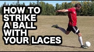 How to kick a soccer ball with laces | Laces soccer shooting technique | How to shoot a football