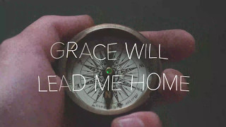 David Dunn - Grace Will Lead Me Home