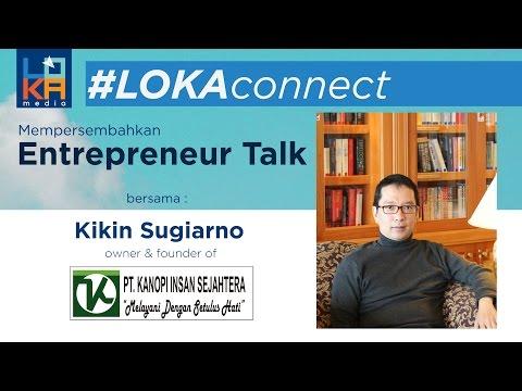 #LOKAconnect no.8 - Perawatan Home Care & Care Giver : PT. Kanopi Insan Sejahtera (Kikin Sugiarno)
