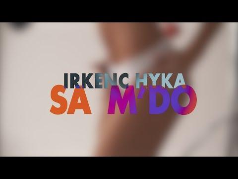 Irkenc Hyka - Sa M'do (Video Lyrics)