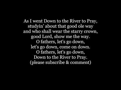 Down To In The River To Pray Hymn Text Lyrics Words Sing Along Song Music American Folk Gospel Valle