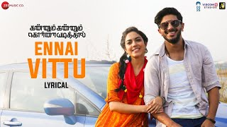 Ennai Vittu - Lyrical   Kannum Kannum Kollaiyadithaal   Dulquer S, Ritu V   Ranjith   Masala Coffee