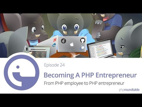 024: Becoming A PHP Entrepreneur