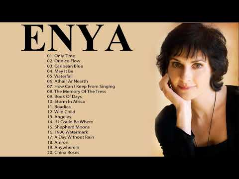 The Very Best Of ENYA Full Album 2018 -ENYA Greatest Hits Playlist
