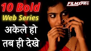 Top 10 Best👌 Hindi Adult Web Series on 2019 - 2020 || 2020 Best Adult 😍 Indian Web Series🔥