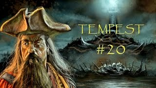 Tempest: Ship Upgrades & Black Beard!