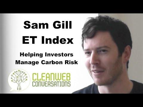 Sam Gill - ET Index - Helping Investors Manage Carbon Risk | Cleanweb TV