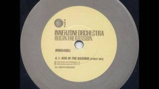 Innerzone Orchestra - Bug In The Bassbin [Street Mix]