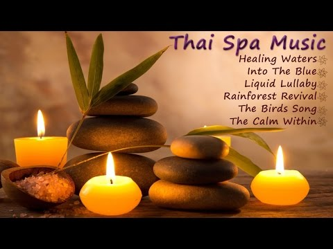 One Hour Thai Spa Music - Relaxing Music With Sounds of Nature - Meditation | Massage | Relaxation