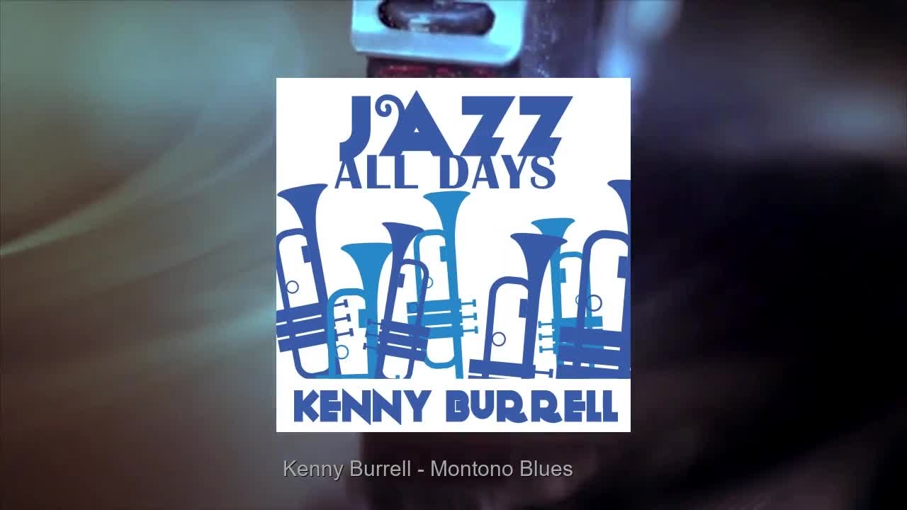 Kenny Burrell - Montono Blues