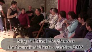 Stage à L'École des planches sur la COMEDIA DELL'ARTE - Édition 2016