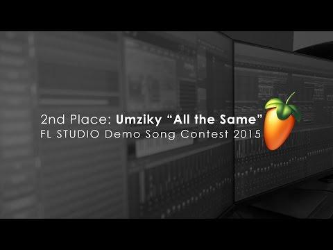 FL Studio Demo Song Contest | 2nd Umziky - All the Same