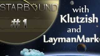 StarBound #1 - The Final Frontier [Dual Commentary]