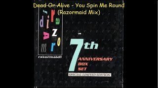 Dead Or Alive - You Spin Me Round (Razormaid Mix)