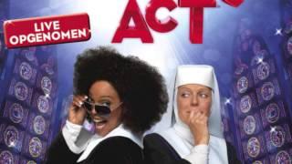 Sister Act - 5 Want Ze Blijft Mijn Meissie - Nederlandse Cast