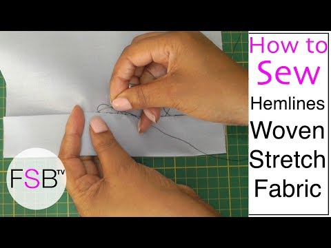 Sewing Hemlines of Woven Stretch Fabric
