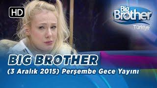 Big Brother Türkiye (3 Aralık 2015) Perşembe Gece Yayını - Bölüm 9