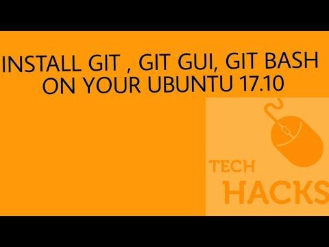 how to install git , git-gui, git-bash on UBUNTU 17 10| 16 04 | 18 10 -  100% working