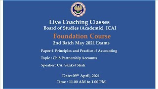 Foundation Paper-1 : PPA- Topic: Ch-8 Partnership Accounts,Morning Session Date:09-04-2021