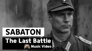 Sabaton - The Last Battle (Music Video)