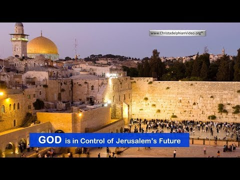 God is in control of Jerusalem, not Jews, Muslims, Christians or Armenians