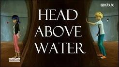 Miraculous Ladybug AMV | Head Above Water