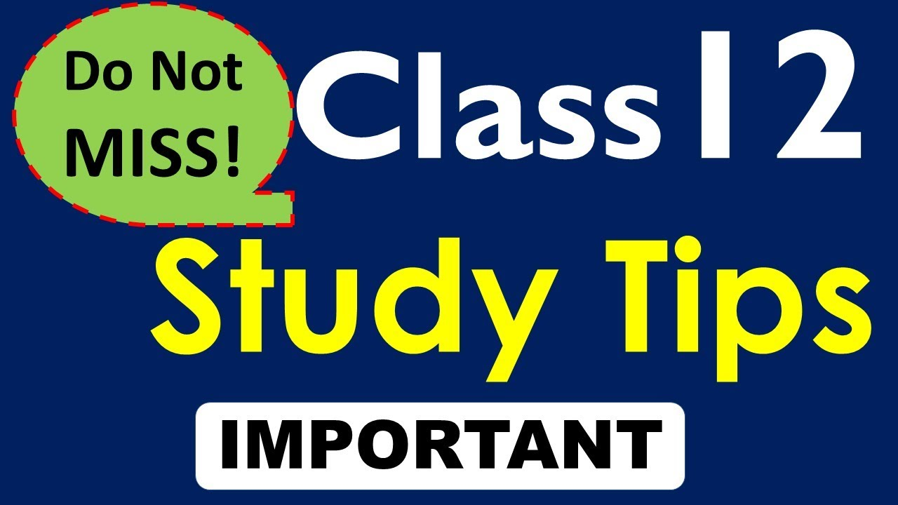 Class 12 Board Exams Study Tips you should not MISS
