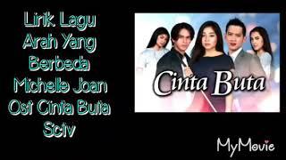 Lirik lagu Arah yang berbeda by Michelle joan Ost cinta buta sctv