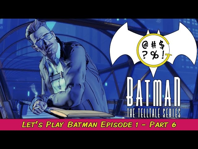 Batman: The Telltale Series - Episode 1 Part 6 | Grawlix Plays