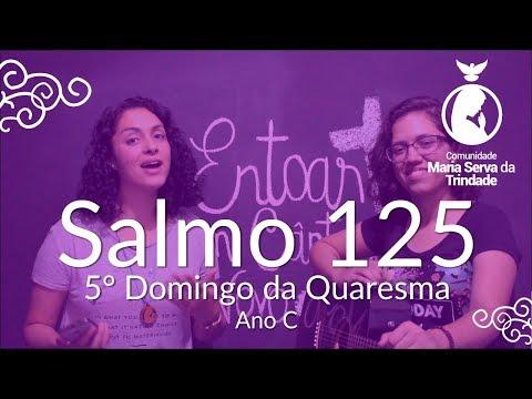 Salmo125 // 5° Domingo da Quaresma 2019 // Ingrid Lima // Maravilhas fez conosco o Senhor