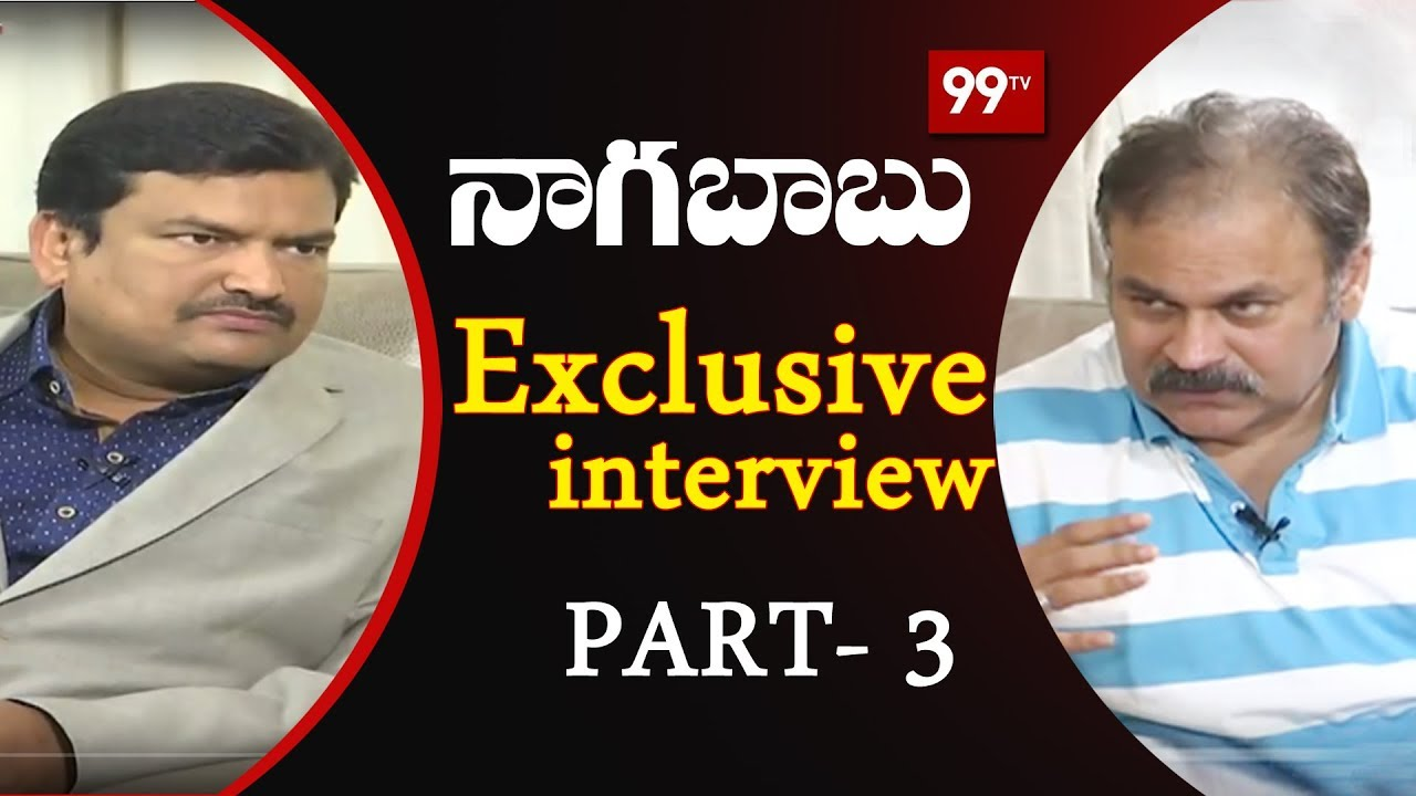Actor Naga Babu Exclusive Interview with 99 TV Part -3 | 99TV Telugu