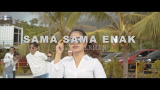 Download SAMA SAMA ENAK - SANZA SOLEMAN (Official Music Video)