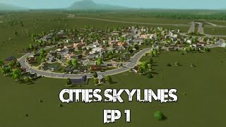 Cities Skylines - Ep 1 - Dictature City