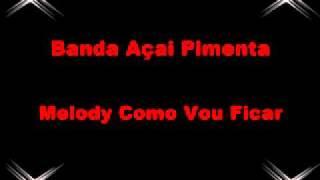 Melody Como Vou Ficar - Banda Açai Pimenta.avi