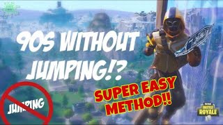 How To Do 90s Without Jumping On Console!! Fortnite Battle Royale