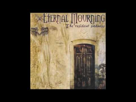 Eternal Mourning - The Resident Sadness