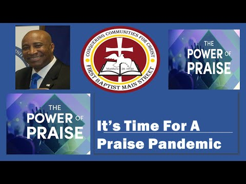 IT'S TIME FOR A PRAISE PANDEMIC - MAY 17, 2020