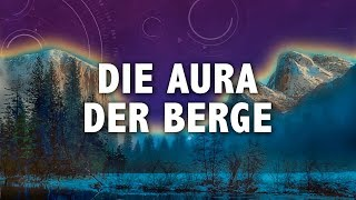 DIE AURA DER BERGE: spürbar & messbar!