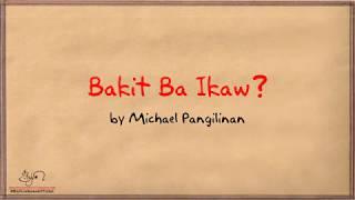 Bakit Ba Ikaw - Michael Pangilinan [LYRICS]