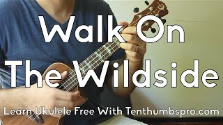Walk On the Wildside - Lou Reed - Easy Ukulele Beginner Song Tutorial w/Play-A-Long