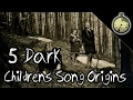 5 Childrens Songs With Dark Origins | Cryptic Countdown