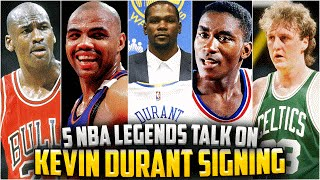 5 NBA LEGENDS ON KEVIN DURANT SIGNING WITH THE WARRIORS!! Michael Jordan, Larry Bird + More!