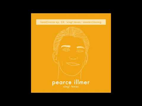 head/voice podcast #24 - Pearce Illmer (Sing! Texas)
