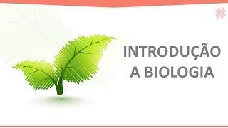 Aula 1 - Introdução a Biologia 1 - A Biologia