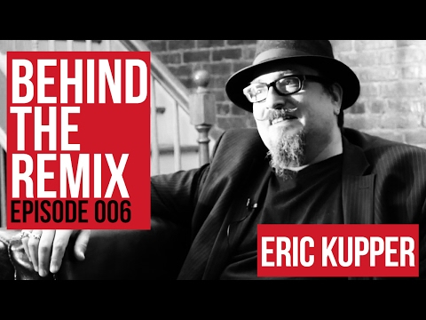 Behind The Remix : Eric Kupper 006