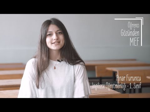 Öğrenci Gözünden MEF Üniversitesi / Pınar Furuncu - İngilizce Öğretmenliği
