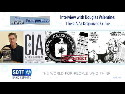 Interview with Douglas Valentine: The CIA As Organized Crime