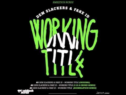 Download Dem Slackers & Fake ID - Working Title (3 Is A Crowd 'Salami' Remix)